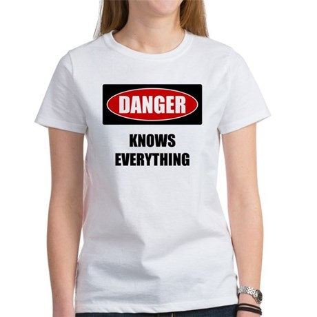 Danger: Knows Everything Women's T-Shirt