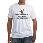 Terrify a complete stranger.. Fitted T-Shirt