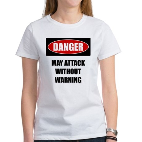 Danger: Attacks without warning Women's T-Shirt