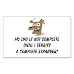 Terrify a complete stranger.. Sticker (Rectangular
