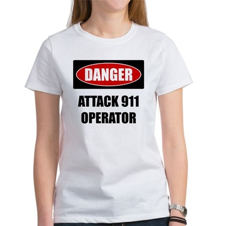 Danger: Attack 911 Operator Women's T-Shirt