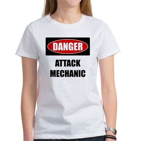 Danger: Attack Mechanic Women's T-Shirt