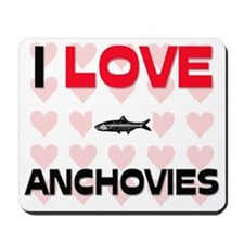 I Love Anchovies Mousepad