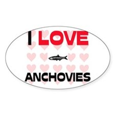 I Love Anchovies Oval Decal