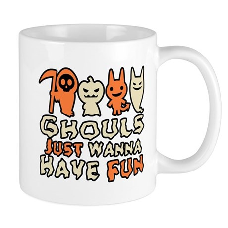 Ghouls Just Wanna Have Fun Mug