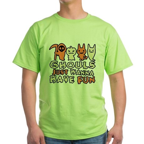 Ghouls Just Wanna Have Fun Green T-Shirt