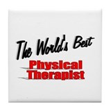 """The World's Best Physical Therapist"" Tile Coaster"
