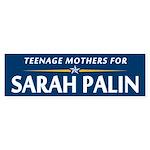 Teenage Mothers for Sarah Palin Bumper Sticker