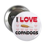 "I Love Corndogs 2.25"" Button"