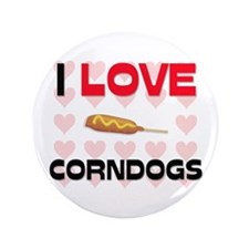 "I Love Corndogs 3.5"" Button"