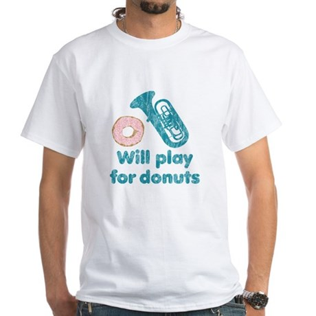 Will Play Tuba for Donuts White T-Shirt