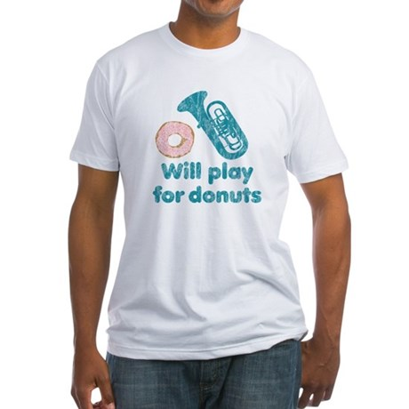 Will Play Tuba for Donuts Fitted T-Shirt