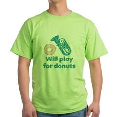 Will Play Tuba for Donuts Green T-Shirt