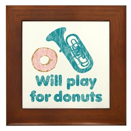 Will Play Tuba for Donuts Framed Tile