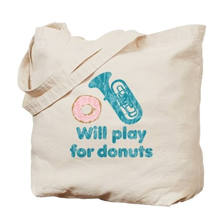 Will Play Tuba for Donuts Tote Bag