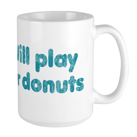 Will Play Tuba for Donuts Large Mug