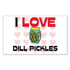 I Love Dill Pickles Rectangle Decal