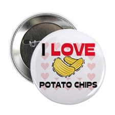 "I Love Potato Chips 2.25"" Button"