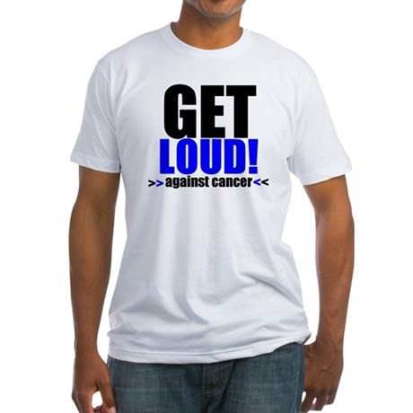 GetLoudAgainstCancer Fitted T-Shirt