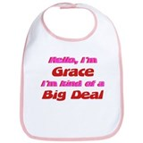 I'm Grace - I'm A Big Deal Bib