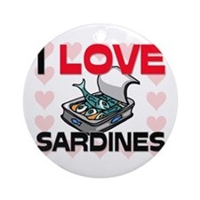 I Love Sardines Ornament (Round)