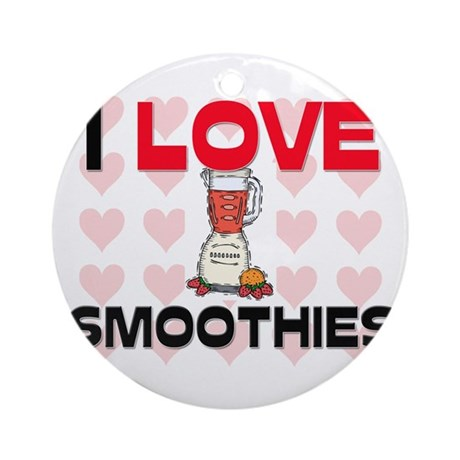 I Love Smoothies Ornament (Round)