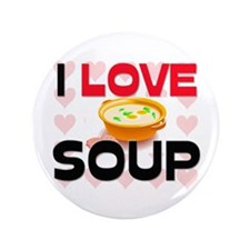 "I Love Soup 3.5"" Button"