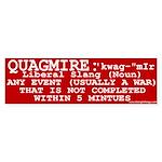 Quagmire Conservative Bumper Sticker