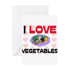 I Love Vegetables Greeting Card