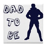 Dad to be Tile Coaster