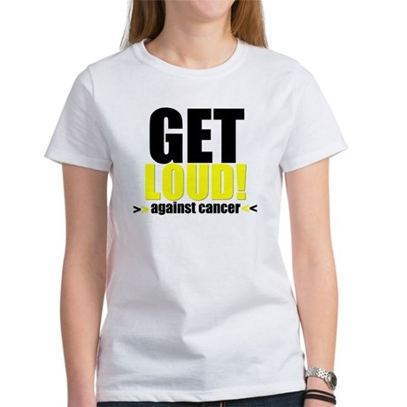 GetLoudAgainstCancer Women's T-Shirt
