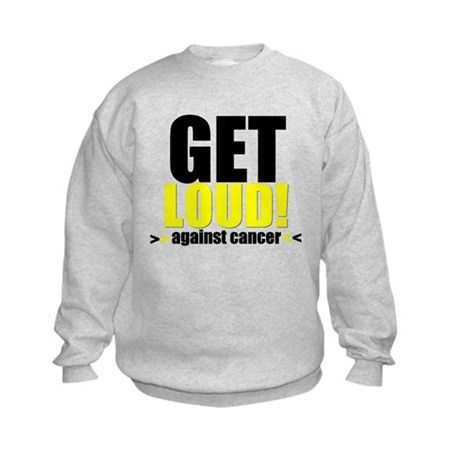 GetLoudAgainstCancer Kids Sweatshirt