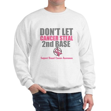 Dont Let Cancer Steal 2nd Base Sweatshirt