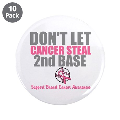 "Dont Let Cancer Steal 2nd Base 3.5"" Button (10 pac"