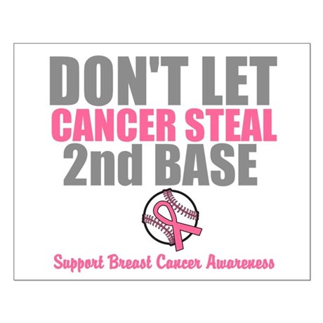 Dont Let Cancer Steal 2nd Base Small Poster