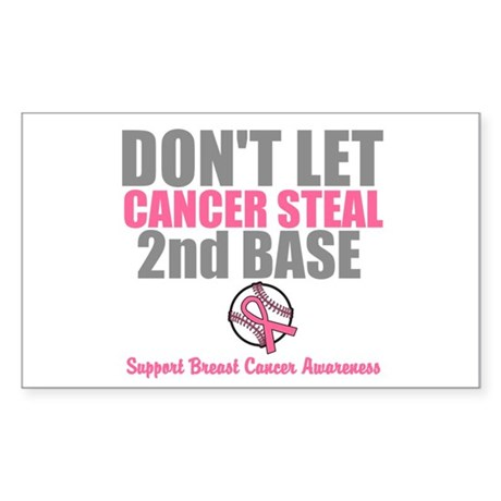 Dont Let Cancer Steal 2nd Base Sticker (Rectangle