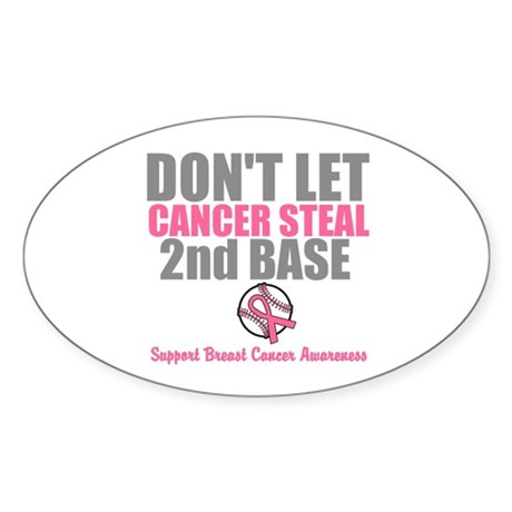 Dont Let Cancer Steal 2nd Base Sticker (Oval 10 pk