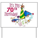 It's My 70th Birthday (Party Hats) Yard Sign