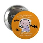 "Baby Jesus Hates Halloween -2.25"" Button (10"
