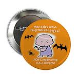 """Baby Jesus Hates Halloween -2.25"""" Button (10"""