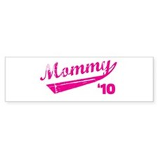 mommy '10 t-shirt Bumper Bumper Sticker