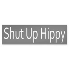 Shut Up Hippy Bumper Sticker (10 pk)