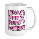 I Wear Pink for My Daughter Mug