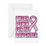 I Wear Pink for My Daughter Greeting Card