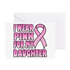 I Wear Pink for My Daughter Greeting Cards (Pk of