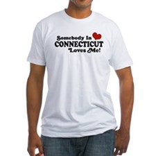 Somebody in Connecticut Loves Me Shirt