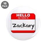 "Hello my name is Zackary 3.5"" Button (10 pack)"