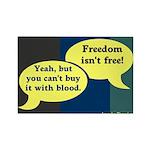 Freedom Isn't Free (Rectangular Magnet)