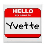 Hello my name is Yvette Tile Coaster