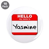 "Hello my name is Yasmine 3.5"" Button (10 pack)"